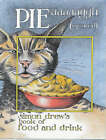 Pie Aaaaaggh (squared): Simon Drew's Book of Food and Drink by Simon Drew (Hardback, 1999)