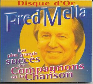 Cd - Fred Mella Les plus grands succès des compagnons de la chanson