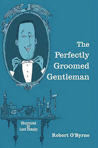The-Perfectly-Groomed-Gentleman-by-Robert-O-039-Byrne-Hardback-2013