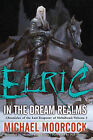 Elric in the Dream Realms by Michael Moorcock (Paperback / softback)