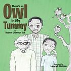 There's an Owl in My Tummy by Robert Chatmon I&ii (Paperback / softback, 2014)