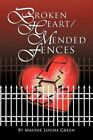 Broken Heart/mended Fences 9781463413309 by Maudie Louise Green Paperback