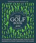 The Golf Book: Twenty Years of the Players, Shots, and Moments That Changed the Game by Chris Millard (Hardback, 2014)