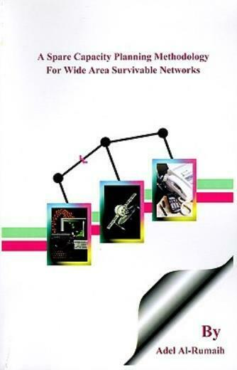 A Spare Capacity Planning Methodology For Wide Area Survivable Networks