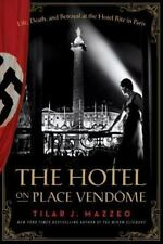 The Hotel on Place Vendome : Life, Death, and Betrayal at the Hotel Ritz in Paris by Tilar J. Mazzeo (2014, Hardcover)
