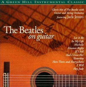 The-Beatles-on-Guitar-by-Jack-Jezzro-CD-Aug-2008-Green-Hill-Productions