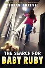 The Search for Baby Ruby by Susan Shreve (Hardback, 2015)