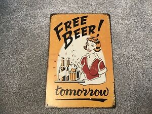 VINTAGE RETRO STYLE METAL TIN SIGN POSTER FREE BEER TOMORROW  MAN CAVE