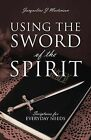Using the Sword of the Spirit: Scriptures for Everyday Needs by Jacqueline J Mortenson (Paperback / softback, 2013)