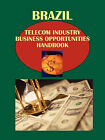 Brazil Telecom Industry Business Opportunities Handbook Volume 1 Strategic and Practical Information by Ibp Usa (Paperback / softback, 2010)