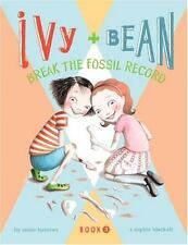 Ivy & Bean: Ivy + Bean Break the Fossil Record IVYB by Annie Barrows (2007, Hardcover)
