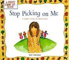 Stop Picking on Me! by Pat Thomas, Lesley Harker (Paperback / softback, 2000)