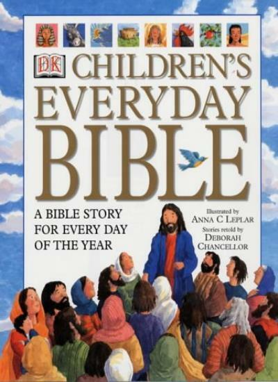 Children's Everyday Bible: A Bible Story for Every Day of the Year,Deborah Chan