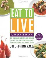 Eat To Live Cookbook: Delicious Nutrient-rich Recipes By Joel Fuhrman, Hardcover on Sale