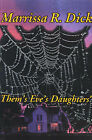 Them's Eve's Daughters' by Marrissa R Dick (Paperback / softback, 2000)