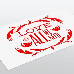 150mm Love Is All We Need Vinyl Decal Sticker Valentines Day Frame