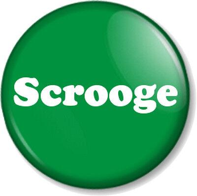 "Scrooge 25mm 1/"" Pin Button Badge Scrooge Christmas Carol Xmas Ebenezer Fun Black"