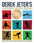 Derek Jeter's Ultimate Baseball Guide 2015 by Larry Dobrow (Paperback / softback, 2015)