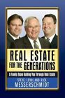 Real Estate for Generations Family Team Guiding You Throug by Loyal Steve Rick M