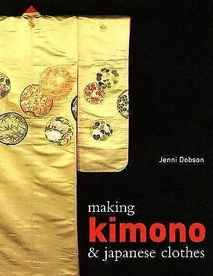 Making Kimono & Japanese Clothes, Dobson, Jenni, Good Book