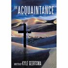 The Acquaintance by Geertsma Kyle (author) 9781452074894