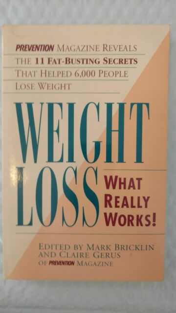 Weight Loss : What Really Works: Prevention Magazine Reveals the 11 Fat-Busting