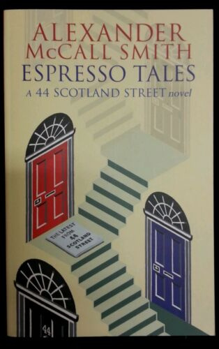 1 of 1 - Espresso Tales: The Latest from 44 Scotland Street by Alexander McCall Smith...