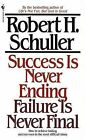 Success is Never Ending by Robert Schuller (Paperback, 1920)