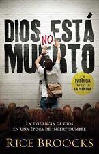 Dios no est muerto: La evidencia de Dios en una poca de incertidumbre Spanish E