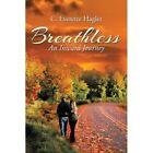 Breathless: An Inward Journey by C Everette Hagler (Paperback, 2013)
