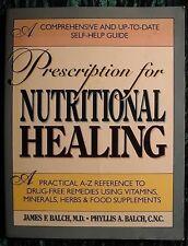 Prescription for Nutritional Healing James Balch M.D. Self Help Guide Drug Free