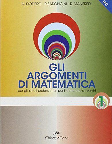 argomenti di matem 1 (1550n) x ipc dodero/baroncini 9788880136408