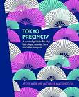 Tokyo Precincts: A Curated Guide to the City's Best Shops, Eateries, Bars and Other Hangouts by Steve Wide, M. Mackintosh (Hardback, 2015)