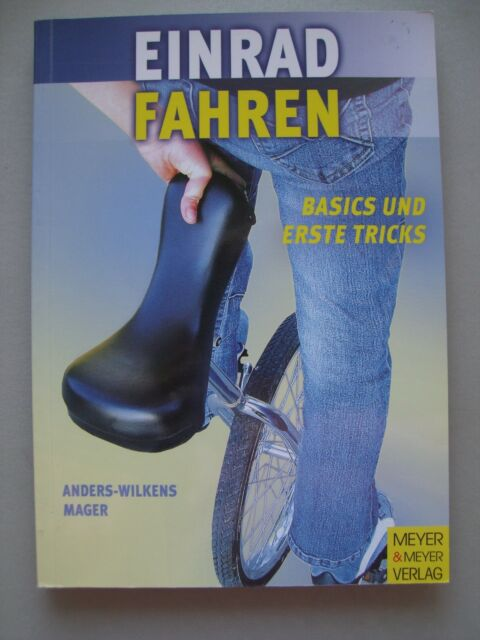 Einradfahren Basics Erste Tricks 2007 Einrad