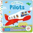 Flip and Find Pilots: A Guess Who/Where Flap Book About a Pilot by Samantha Meredith (Board book, 2015)