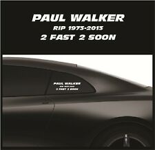 RIP Paul Walker Vinyl Decal Sticker - Fast and Furious 2 Fast 2 Soon Car Decal