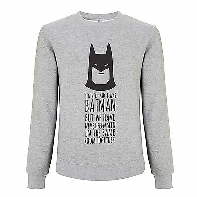 2019 Mode I Never Said I Was Batman Jumper - Funny Slogan Sweatshirt 100% Cotton Superhero GläNzend
