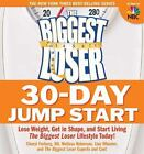 The Biggest Loser 30-Day Jump Start : Lose Weight, Get in Shape, and Start Living the Biggest Loser Lifestyle Today! by Biggest Loser Experts and Cast, Lisa Wheeler, Melissa Roberson and Cheryl Forberg (2009, Paperback)