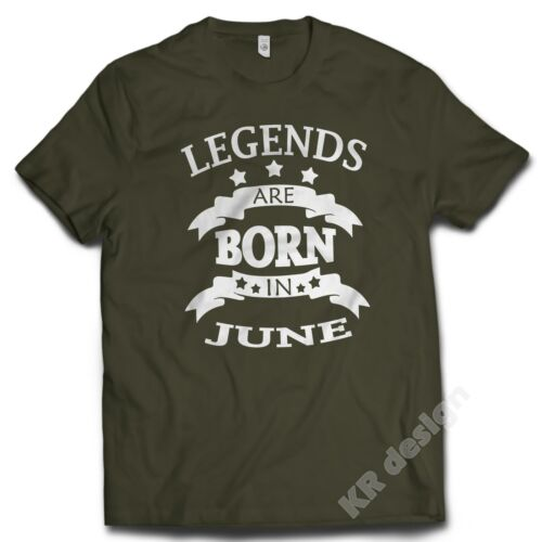 LEGENDS are BORN in JUNE T-shirt Funny Birthday present gift tee cool T shirt