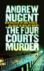 The Four Courts Murder by Andrew Nugent (Paperback, 2007)