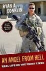 An Angel from Hell: Real Life on the Front Lines by Ryan A Conklin (Hardback)