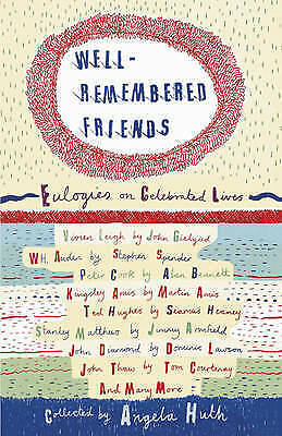 1 of 1 - Well-Remembered Friends: Eulogies on Celebrated Lives, New Books