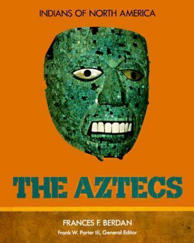 The Aztecs (Indians of North America) by Berdan, Frances F.