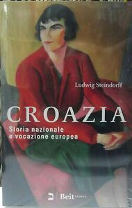 CROAZIA-Storia-nazionale-e-vocazione-europea-Edit-Beit-2008-NUOVO-SIGILLATO