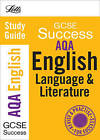 Letts GCSE Success: AQA English Language and Literature: Study Guide by Letts Educational (Paperback, 2009)