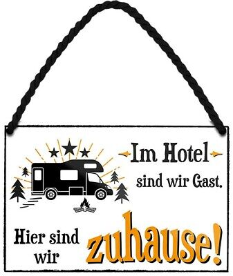 Im Hotel sind wir Gast Wohnmobil Camping Urlaub Hängeschild Blechschild C0232