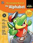 The Complete Book of the Alphabet, Grades Pk - 1 by Thinking Kids (Paperback / softback, 2016)