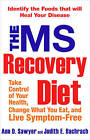 The MS Recovery Diet: Take Control of Your Health, Change What You Eat, and Live Symptom-Free by Judith Bachrach, Ann Sawyer (Paperback, 2007)