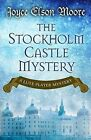 The Stockholm Castle Mystery by Joyce Elson Moore (Hardback, 2015)