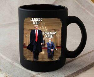 Leaders Lead Cowards Kneel Mug Funny Trump Mug White Mug  Coffee Mug